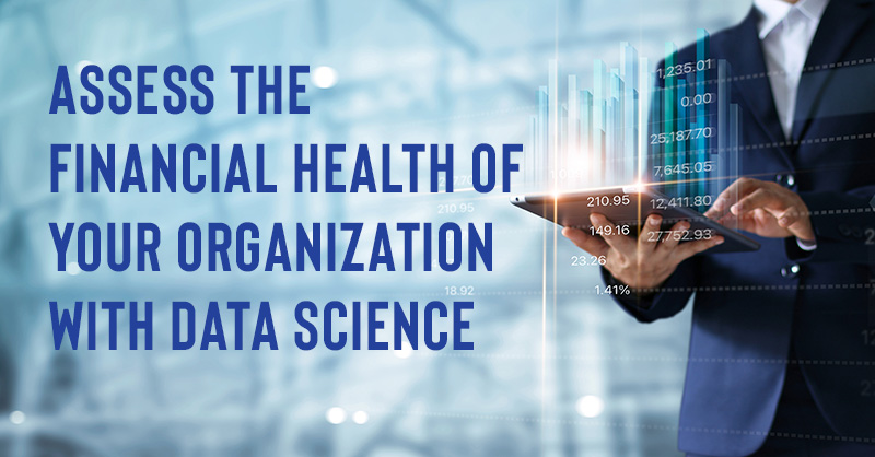 Assess the Financial Health of your Organization with Data Science