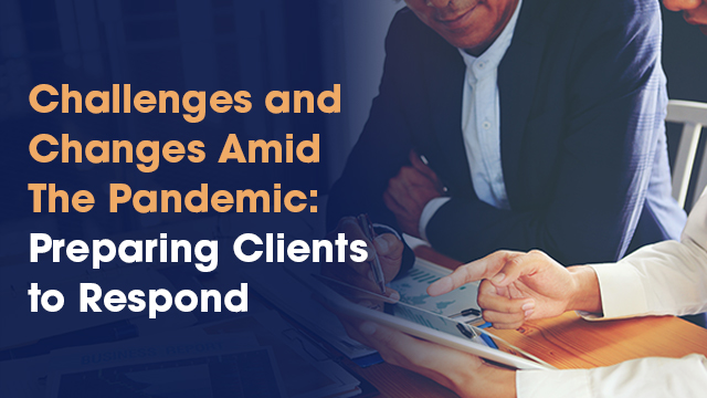 Challenges and Changes Amid the Pandemic: Preparing Clients to Respond