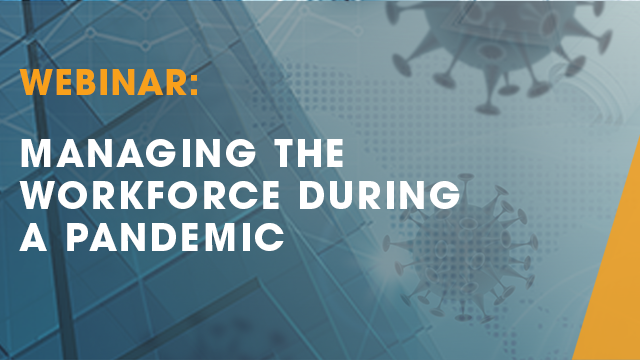 Webinar - Managing the Workforce During a Pandemic