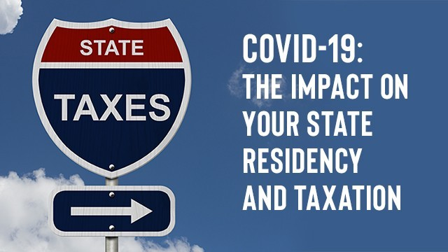 Image: COVID-19: The Impact on Your State Residency and Taxation