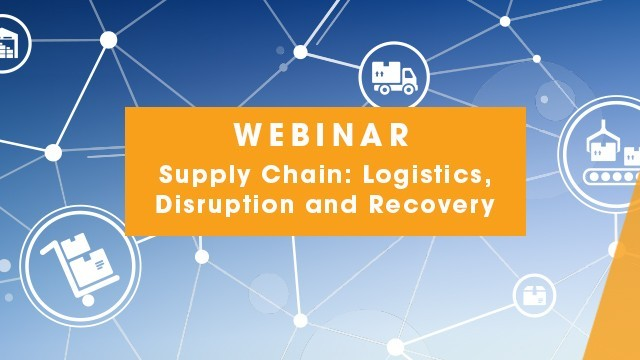 Image: Webinar - Supply Chain: Logistics, Disruption and Recovery